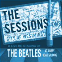 abbey-road-sessions The Sessions - LIVE restaging of The Beatles at Abbey Road